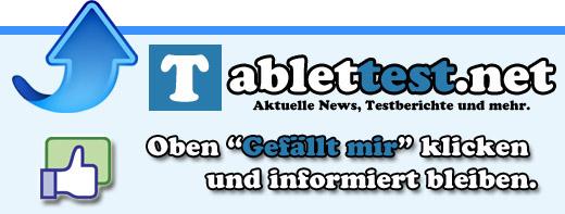 """Tablettest.net - Auf Facebook """"Gefällt mir"""" klicken und immer informiert bleiben"""